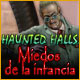 Haunted Halls: Miedos de la infancia
