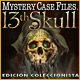 Mystery Case Files®: 13th Skull  Edición Coleccionista