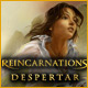 Reincarnations: Despertar