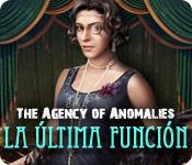 The Agency of Anomalies: La Última Función