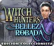 Witch Hunters: Belleza Robada Edición Coleccionista
