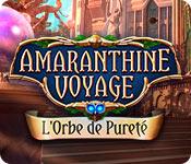 Amaranthine Voyage: L'Orbe de Pureté
