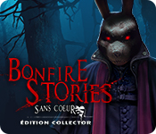 Bonfire Stories: Sans-Cœur Édition Collector