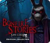Bonfire Stories: Sans-CœurÉdition Collector