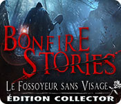 Bonfire Stories: Le Fossoyeur sans VisageÉdition Collector