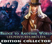 Bridge to Another World: Les Peintures Brûlées Edition Collector