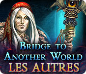Bridge to Another World: Les Autres
