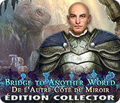 Bridge to Another World: De l'Autre Côté du MiroirÉdition Collector