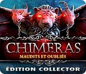 Chimeras: Maudits et OubliésÉdition Collector
