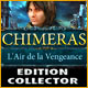 Jeu a telecharger gratuit Chimeras: L'Air de la Vengeance Edition Collector