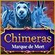 Nouveau jeu Chimeras: Marque de Mort