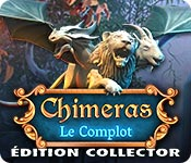 Chimeras: Le ComplotÉdition Collector