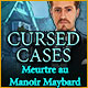 Cursed Cases: Meurtre au Manoir Maybard