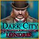 Dark City: Londres