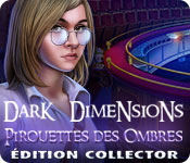 Dark Dimensions: Pirouettes des OmbresÉdition Collector