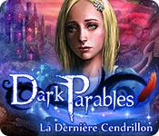 Dark Parables: La Dernière Cendrillon