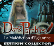 Dark Parables: La Malédiction d'Églantine Edition Collector