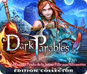 Dark Parables: Le Paradis Perdu de la Jeune Fille aux Allumettes Édition Collector