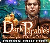 Dark Parables: Requiem pour l'Ombre OubliéeÉdition Collector