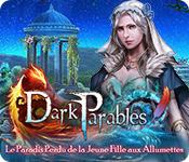 Dark Parables: Le Paradis Perdu de la Jeune Fille aux Allumettes