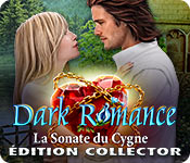 Dark Romance: La Sonate du CygneÉdition Collector