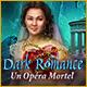 Télécharger des jeux PC : Dark Romance: Un Opéra Mortel