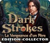 Dark Strokes: La Vengeance d'un Père Edition Collector