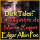 Dark Tales: Le Mystère de Marie Roget Edgar Allan Poe