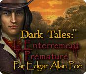 Dark Tales: L'Enterrement Prématuré Edgar Allan Poe