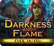 Darkness and Flame:Éveil du Feu