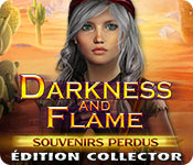 Darkness and Flame: Souvenirs PerdusÉdition Collector
