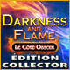 Jeu a telecharger gratuit Darkness and Flame: Le Côté Obscur Édition Coll