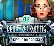 Dead Reckoning: Le Cirque du Croissant