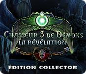 Chasseur de Démons 3: La RévélationÉdition Collector