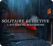 Solitaire Détective: L'Affaire du Majordome