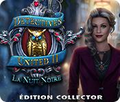 Detectives United II: La Nuit Noire Édition Collector