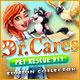 Jeu a telecharger gratuit Dr. Cares Pet Rescue 911 Édition Collector