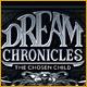 Acheter Dream Chronicles: The Chosen Child