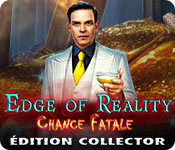 Edge of Reality: Chance FataleÉdition Collector