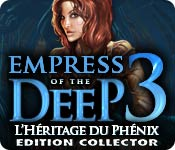 Empress of the Deep 3: L'Héritage du Phénix Edition Collector
