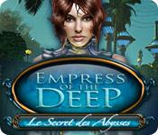 Empress of the Deep: Le Secret des Abysses