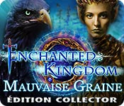 Enchanted Kingdom: Mauvaise GraineÉdition Collector