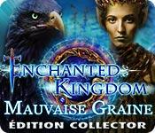Enchanted Kingdom: Mauvaise Graine Édition Collector