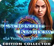 Enchanted Kingdom: Le Venin d'uneÉtrangèreÉdition Collector