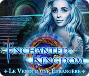 Enchanted Kingdom: Le Venin d'uneÉtrangère