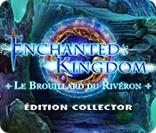 Enchanted Kingdom: Le Brouillard du RivéronÉdition Collector