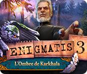 Enigmatis: L'Ombre de Karkhala