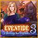 Télécharger des jeux PC : Eventide 3: L'Héritage des Légendes