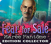 Fear for Sale: Marée Fantôme Edition Collector