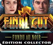 Final Cut: Fondu au Noir Édition Collector